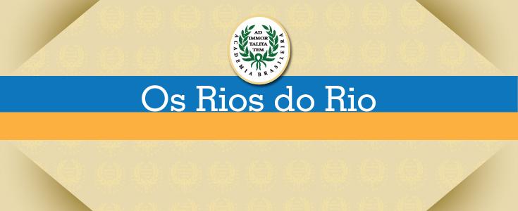 3º Ciclo - Rio de Janeiro, 450 anos - Os Rios do Rio