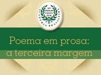1º Ciclo - Vertentes da literatura brasileira - Poema em prosa: a terceira margem